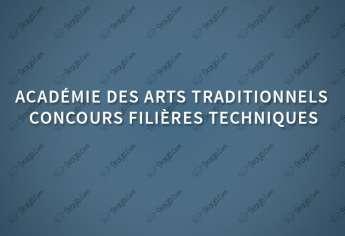 Concours d'accès à l'Académie des Arts Traditionnels (filières techniques) 2018