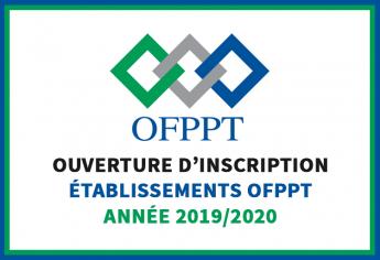 Ouverture d'inscription aux établissements de l'OFPPT au titre de l'année 2019/2020